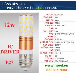 Bóng LED corn IC 2 mầu 12w E27