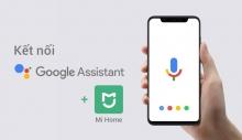 Kết nối Google Assistant với Mi Home để điều khiển thiết bị bằng giọng nói !