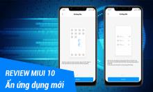[Review MIUI 10] Ẩn ứng dụng khỏi màn hình chính - Tính năng mới quá tuyệt vời